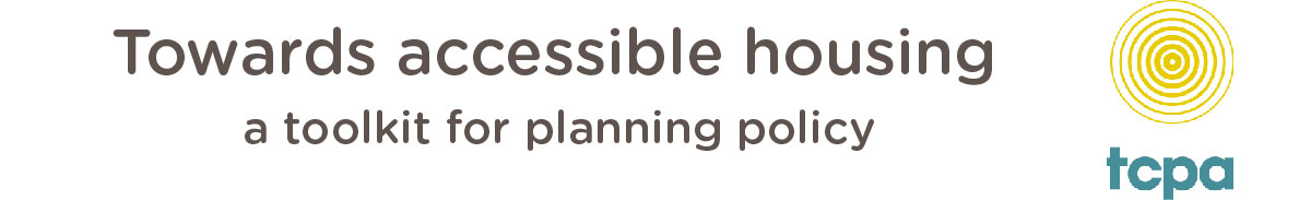 Towards accessible housing: a toolkit for planning policy